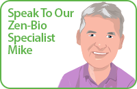 Speak To Our Zen-Bio Specialist, Mike